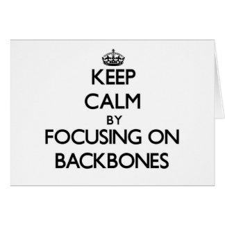 Keep Calm by focusing on Backbones Greeting Card