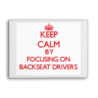 Keep Calm by focusing on Backseat Drivers Envelopes