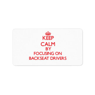 Keep Calm by focusing on Backseat Drivers Personalized Address Label