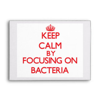 Keep Calm by focusing on Bacteria Envelopes