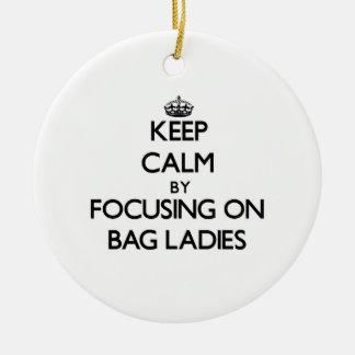Keep Calm by focusing on Bag Ladies Christmas Ornament