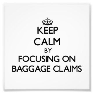 Keep Calm by focusing on Baggage Claims Photo