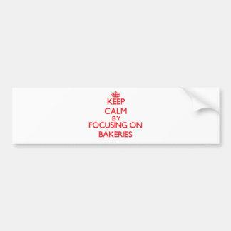 Keep Calm by focusing on Bakeries Bumper Sticker