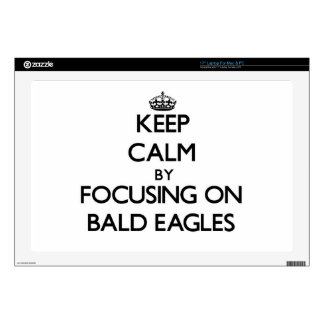 Keep Calm by focusing on Bald Eagles Decal For Laptop
