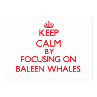 Keep calm by focusing on Baleen Whales Business Card