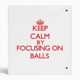 Keep Calm by focusing on Balls Vinyl Binders