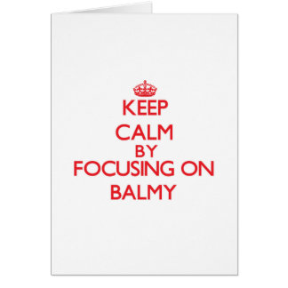 Keep Calm by focusing on Balmy Greeting Card