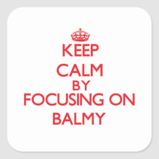 Keep Calm by focusing on Balmy Square Sticker