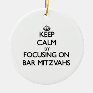 Keep Calm by focusing on Bar Mitzvahs Ornaments