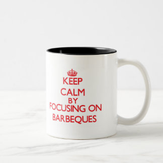 Keep Calm by focusing on Barbeques Two-Tone Coffee Mug