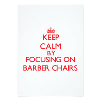 Keep Calm by focusing on Barber Chairs 5x7 Paper Invitation Card