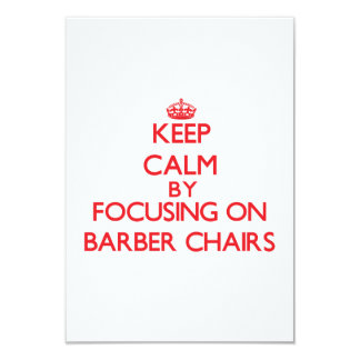 Keep Calm by focusing on Barber Chairs 3.5x5 Paper Invitation Card