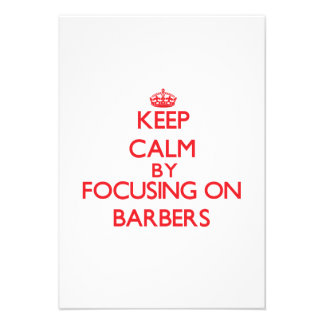 Keep Calm by focusing on Barbers Custom Announcements
