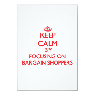 Keep Calm by focusing on Bargain Shoppers 3.5x5 Paper Invitation Card