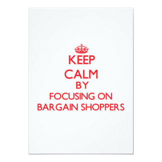 Keep Calm by focusing on Bargain Shoppers 5x7 Paper Invitation Card