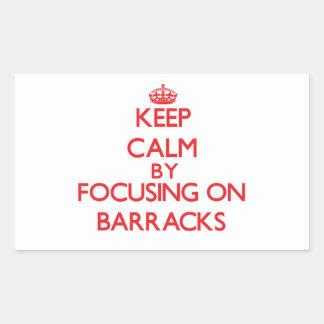 Keep Calm by focusing on Barracks Rectangular Sticker