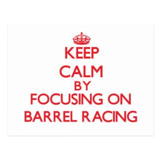 Keep Calm by focusing on Barrel Racing Postcard