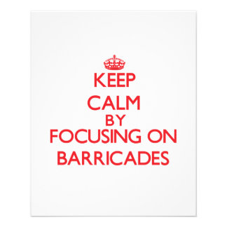 Keep Calm by focusing on Barricades Personalized Flyer