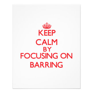 Keep Calm by focusing on Barring Full Color Flyer