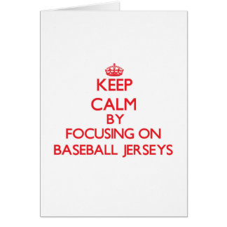 Keep Calm by focusing on Baseball Jerseys Greeting Cards