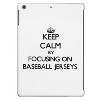 Keep Calm by focusing on Baseball Jerseys Cover For iPad Air