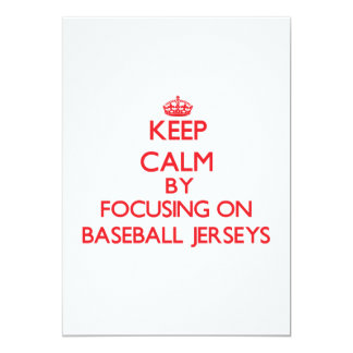 Keep Calm by focusing on Baseball Jerseys 5x7 Paper Invitation Card