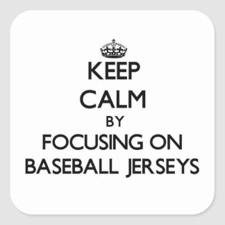 Keep Calm by focusing on Baseball Jerseys Stickers