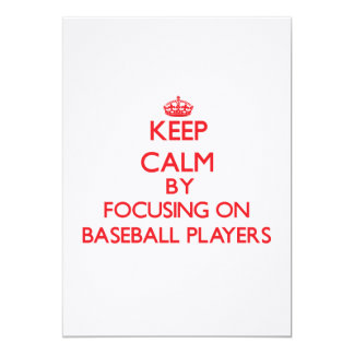 Keep Calm by focusing on Baseball Players Card