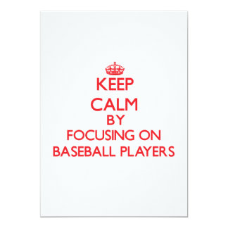 Keep Calm by focusing on Baseball Players 5x7 Paper Invitation Card