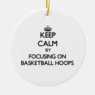 Keep Calm by focusing on Basketball Hoops Double-Sided Ceramic Round Christmas Ornament