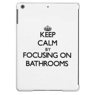 Keep Calm by focusing on Bathrooms Cover For iPad Air