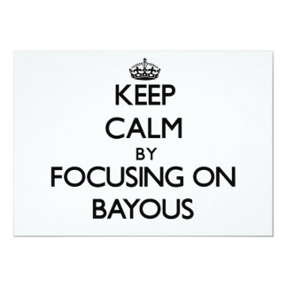 Keep Calm by focusing on Bayous Custom Announcement