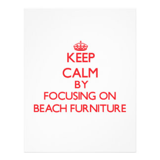 Keep Calm by focusing on Beach Furniture Full Color Flyer