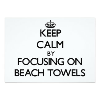 Keep Calm by focusing on Beach Towels Personalized Invites