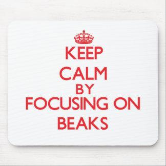Keep Calm by focusing on Beaks Mousepads