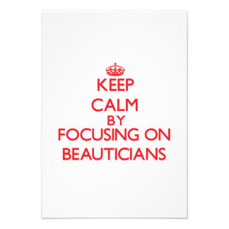 Keep Calm by focusing on Beauticians Personalized Announcements