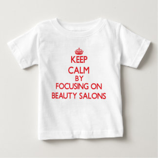 Keep Calm by focusing on Beauty Salons T-shirts