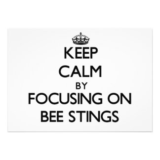 Keep Calm by focusing on Bee Stings Custom Announcement