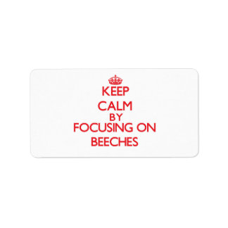 Keep Calm by focusing on Beeches Address Label