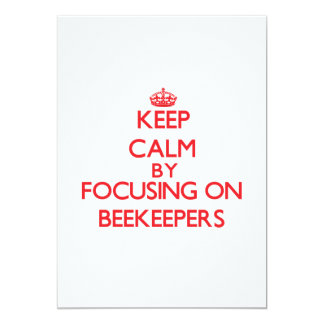 """Keep Calm by focusing on Beekeepers 5"""" X 7"""" Invitation Card"""
