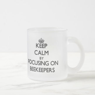 Keep Calm by focusing on Beekeepers 10 Oz Frosted Glass Coffee Mug