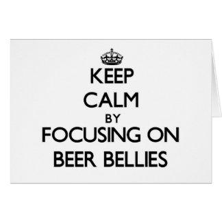 Keep Calm by focusing on Beer Bellies Card