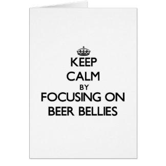 Keep Calm by focusing on Beer Bellies Greeting Card