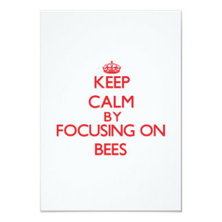 Keep Calm by focusing on Bees 3.5x5 Paper Invitation Card