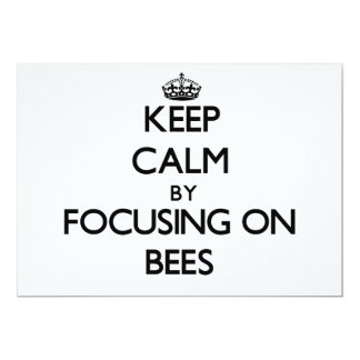 Keep Calm by focusing on Bees 5x7 Paper Invitation Card