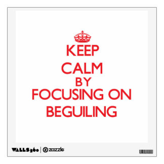 Keep Calm by focusing on Beguiling Wall Decor