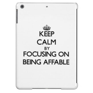 Keep Calm by focusing on Being Affable iPad Air Cases