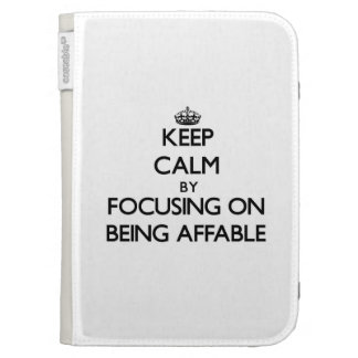 Keep Calm by focusing on Being Affable Kindle 3 Covers