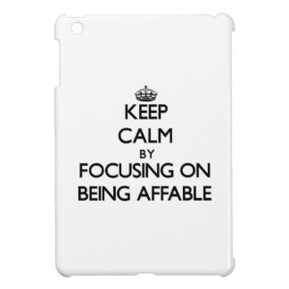 Keep Calm by focusing on Being Affable iPad Mini Cases