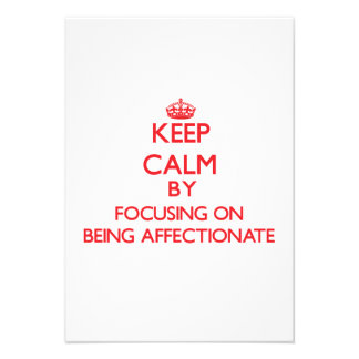 Keep Calm by focusing on Being Affectionate Custom Announcement